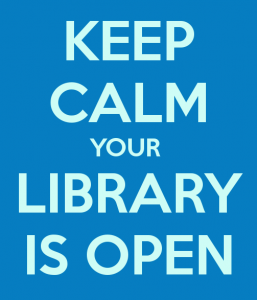 Keep Calm Your Library is Open