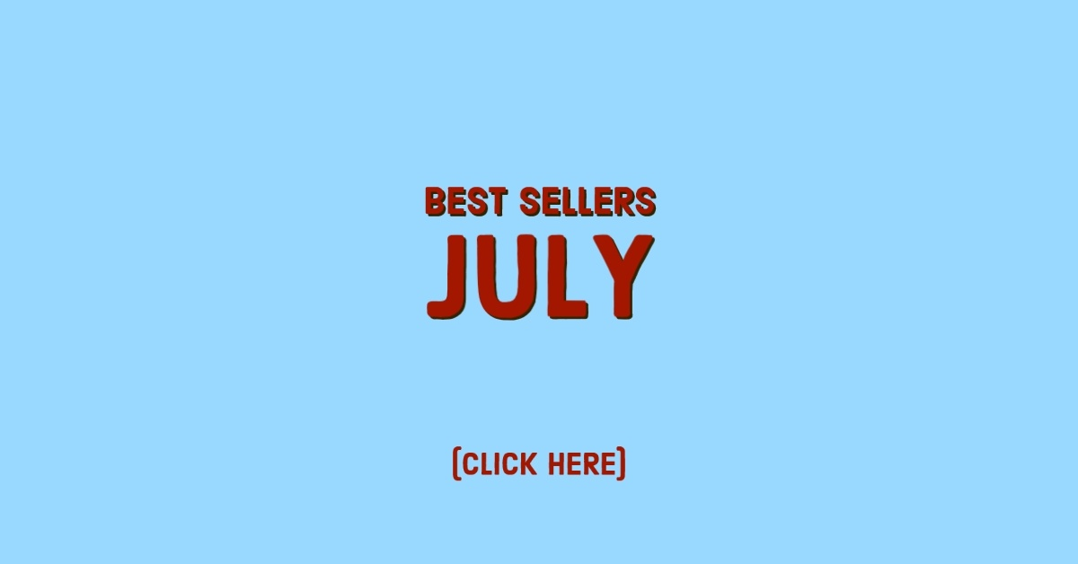 Best Sellers for July 2020. Click here for file.