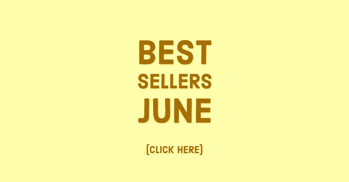 Best Sellers for June Click here